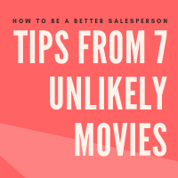 How to be a better salesperson: tips from 7 unlikely movies